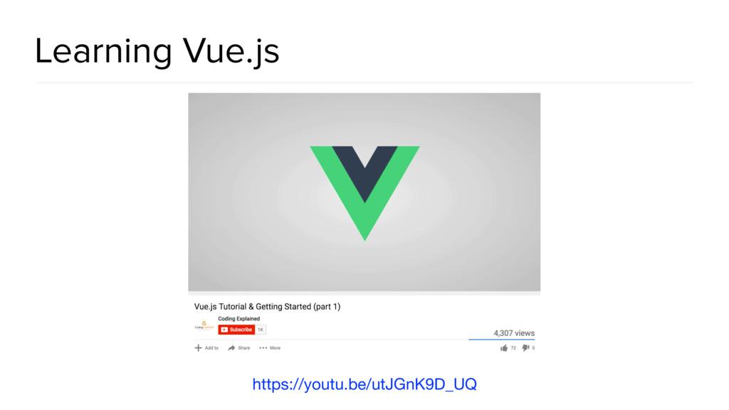 Learning Vue.js https://youtu.be/utJGnK9D_UQ