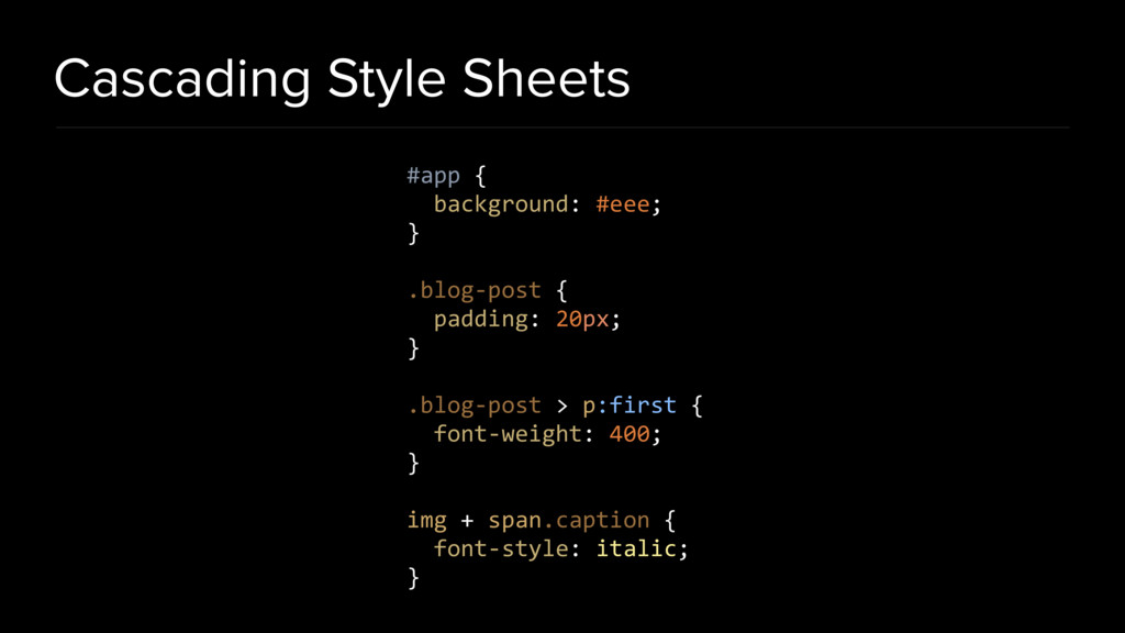 Cascading Style Sheets #app { background: #eee;...