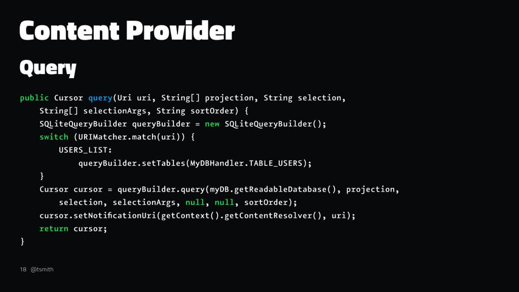 Content Provider Query public Cursor query(Uri ...