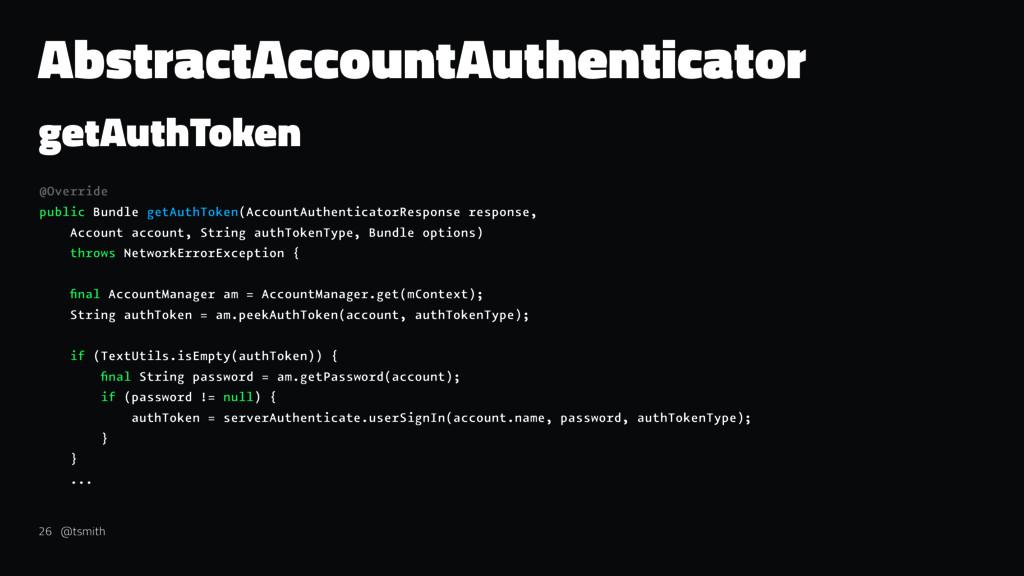 AbstractAccountAuthenticator getAuthToken @Over...