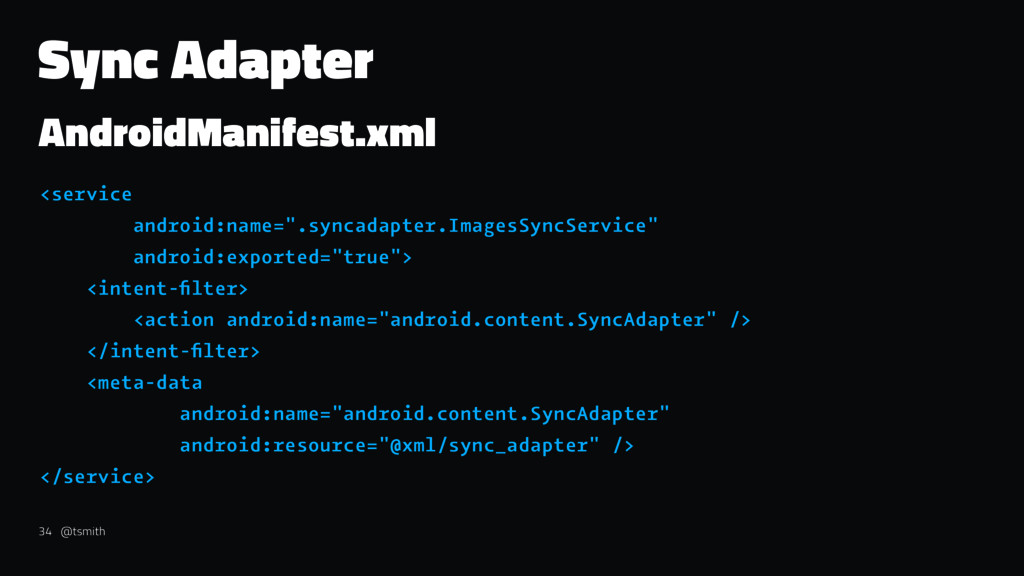 Sync Adapter AndroidManifest.xml <service andro...