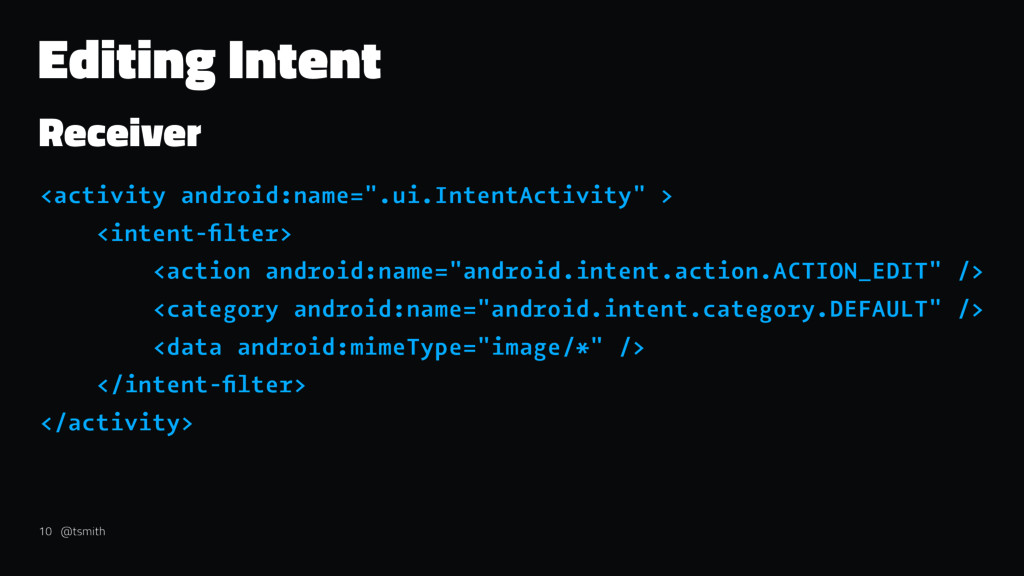 Editing Intent Receiver <activity android:name=...