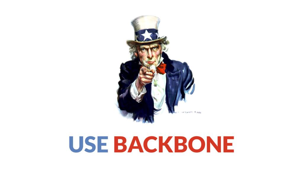 USE BACKBONE