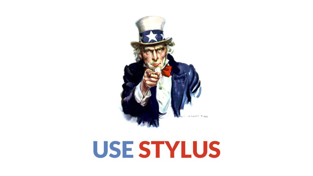 USE STYLUS