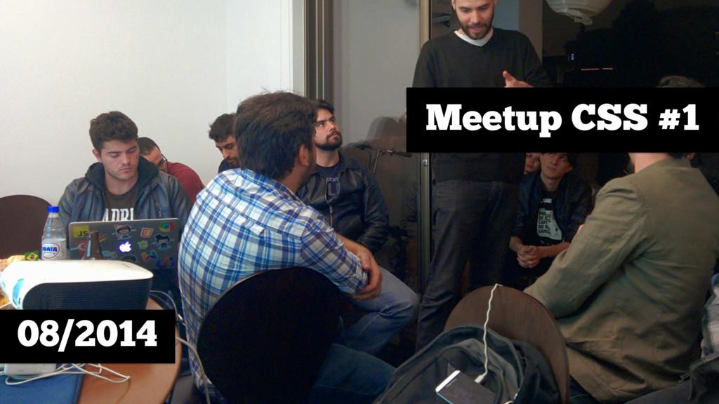 08/2014 Meetup CSS #1