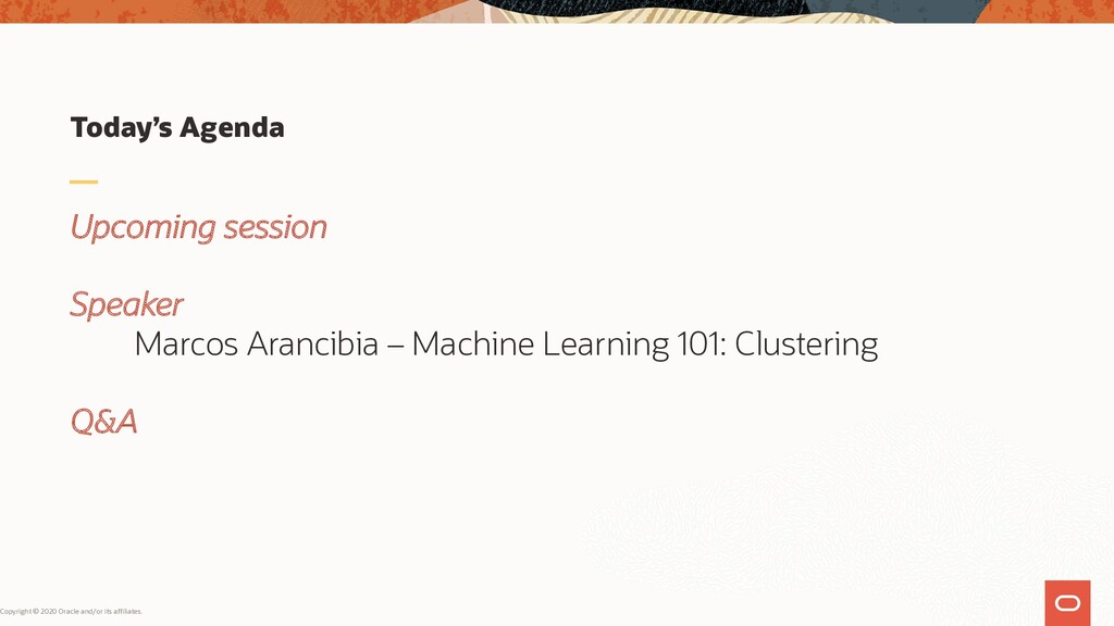 Today's Agenda Upcoming session Speaker Marcos ...