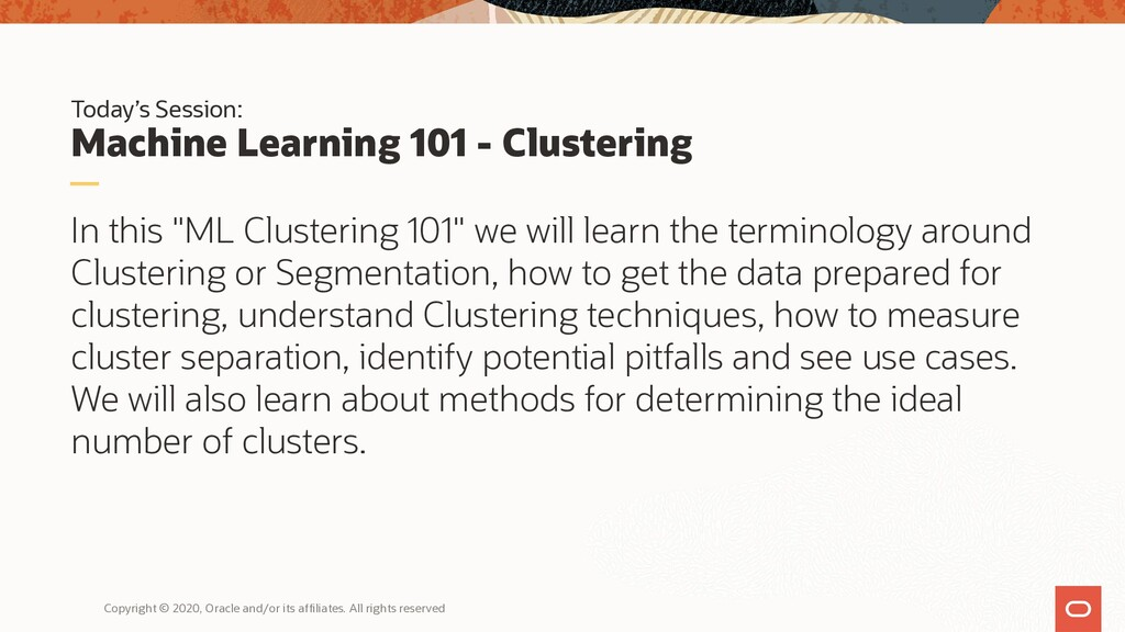Today's Session: Machine Learning 101 - Cluster...