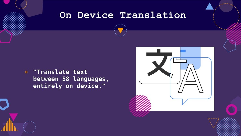 "On Device Translation ◍ ""Translate text between..."
