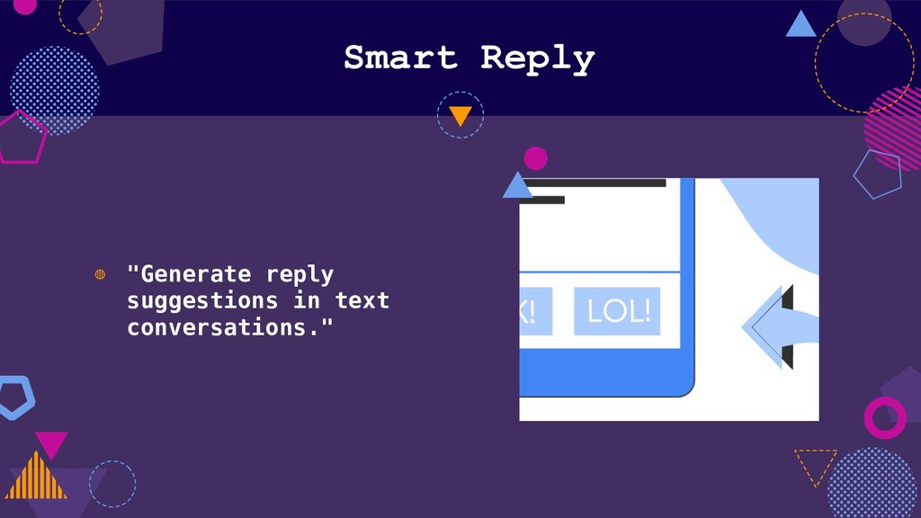 "Smart Reply ◍ ""Generate reply suggestions in te..."