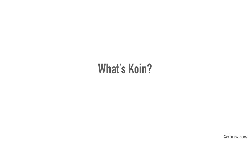 @rbusarow What's Koin?