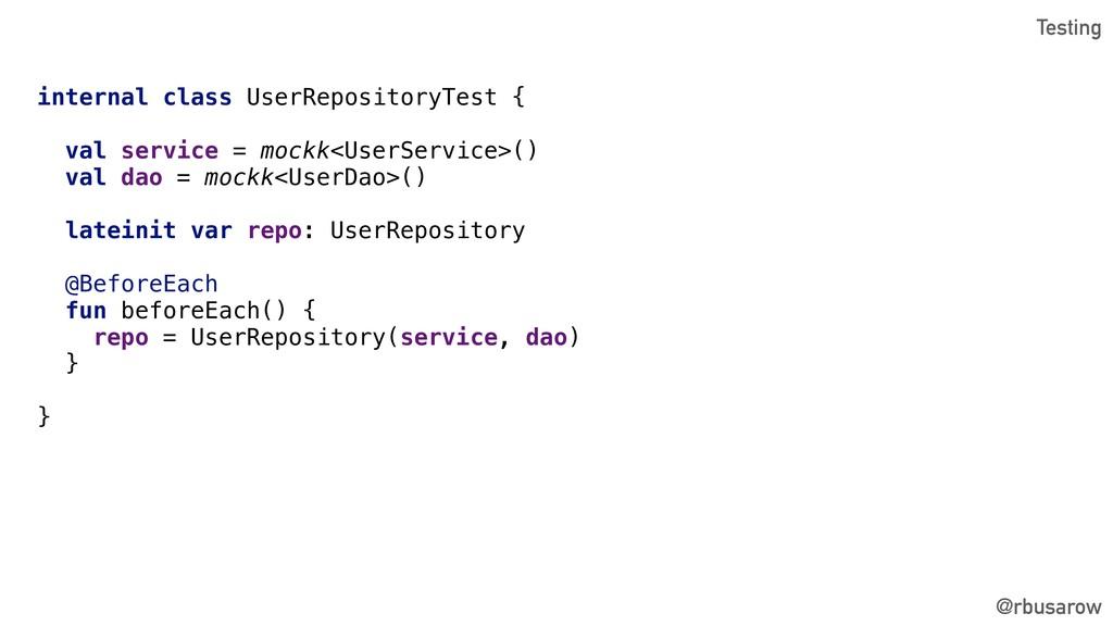 @rbusarow internal class UserRepositoryTest { v...