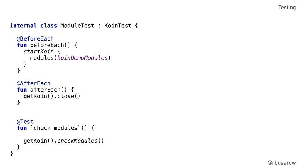 @rbusarow internal class ModuleTest : KoinTest ...