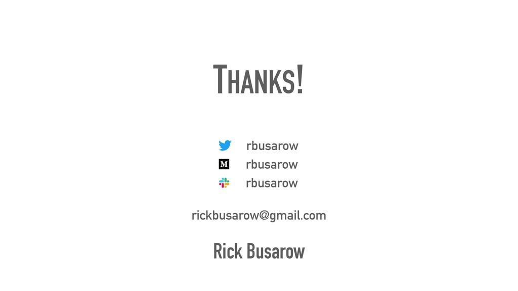 rbusarow rbusarow rbusarow THANKS! Rick Busarow...