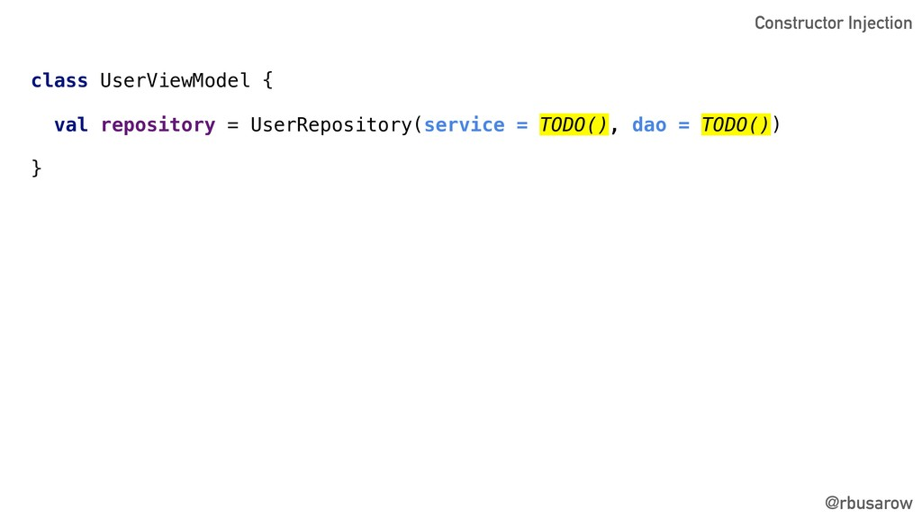 @rbusarow class UserViewModel { val repository ...
