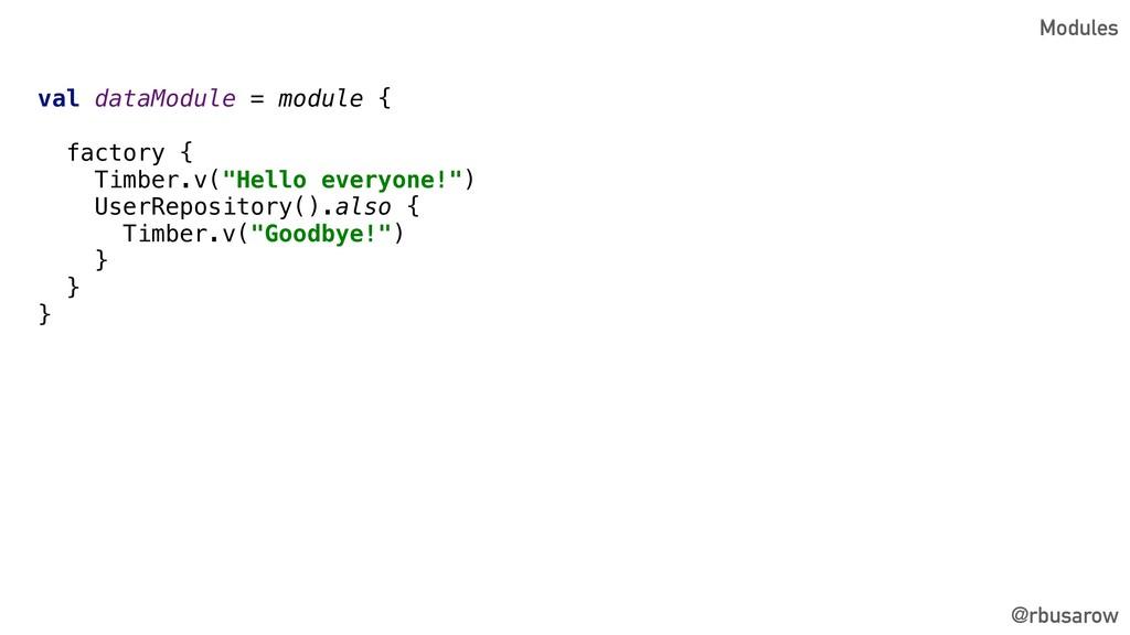 @rbusarow val dataModule = module { factory { T...