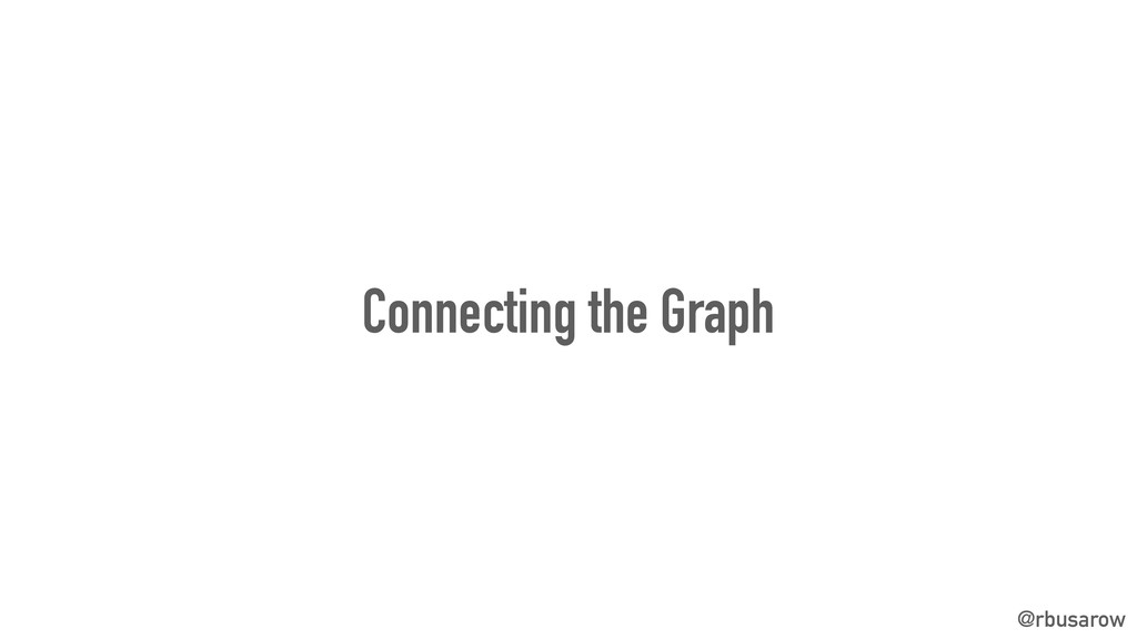 @rbusarow Connecting the Graph