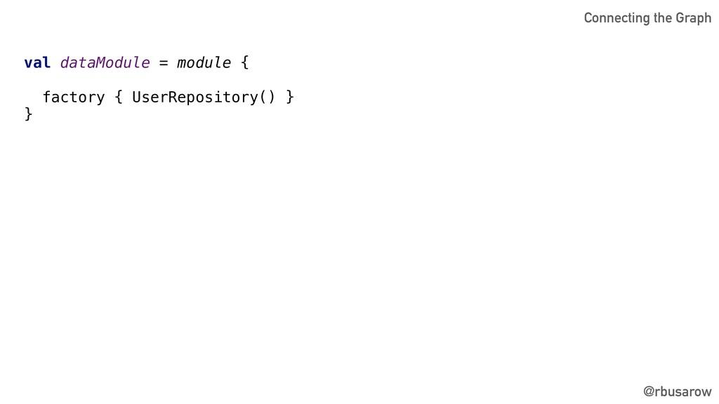 @rbusarow val dataModule = module { factory { U...