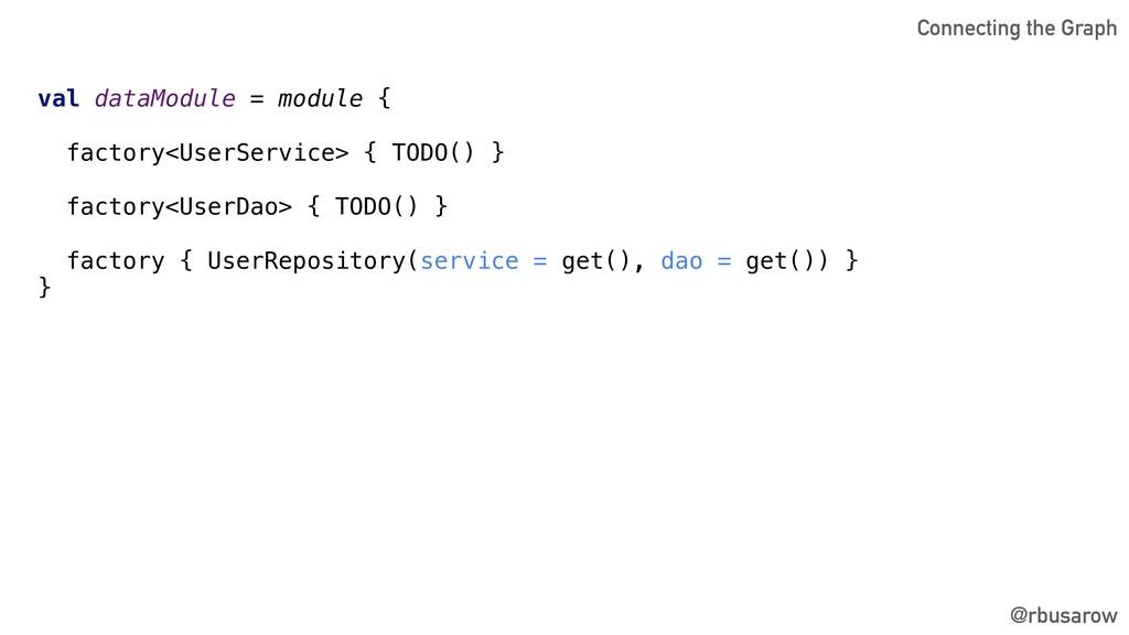 @rbusarow val dataModule = module { factory<Use...