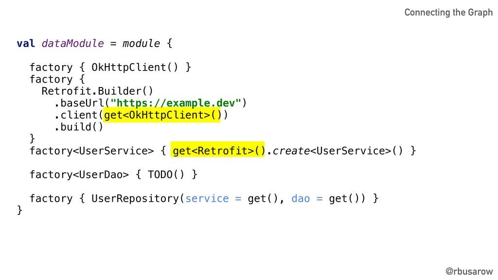 val dataModule = module { factory { OkHttpClien...