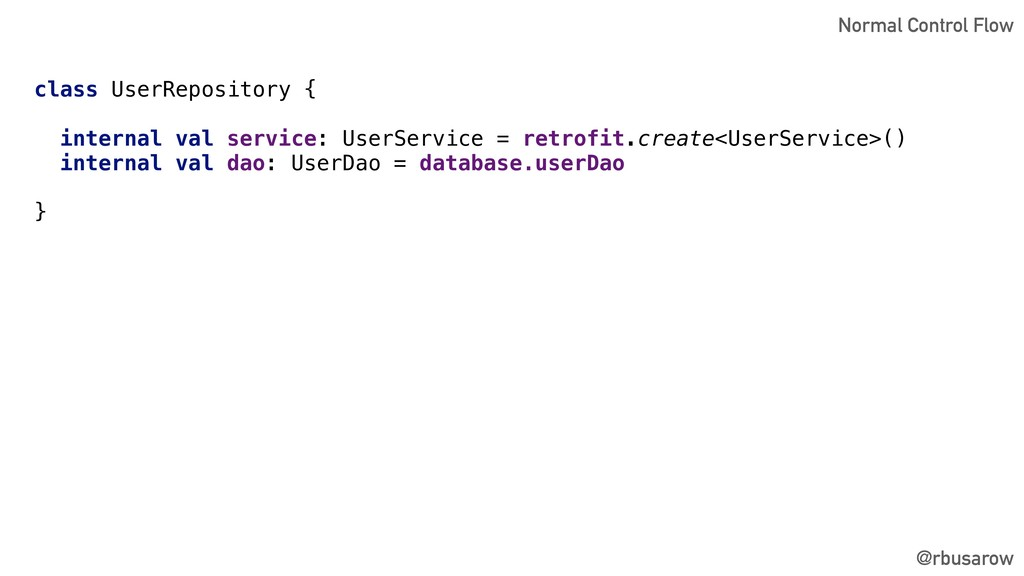 @rbusarow class UserRepository { internal val s...