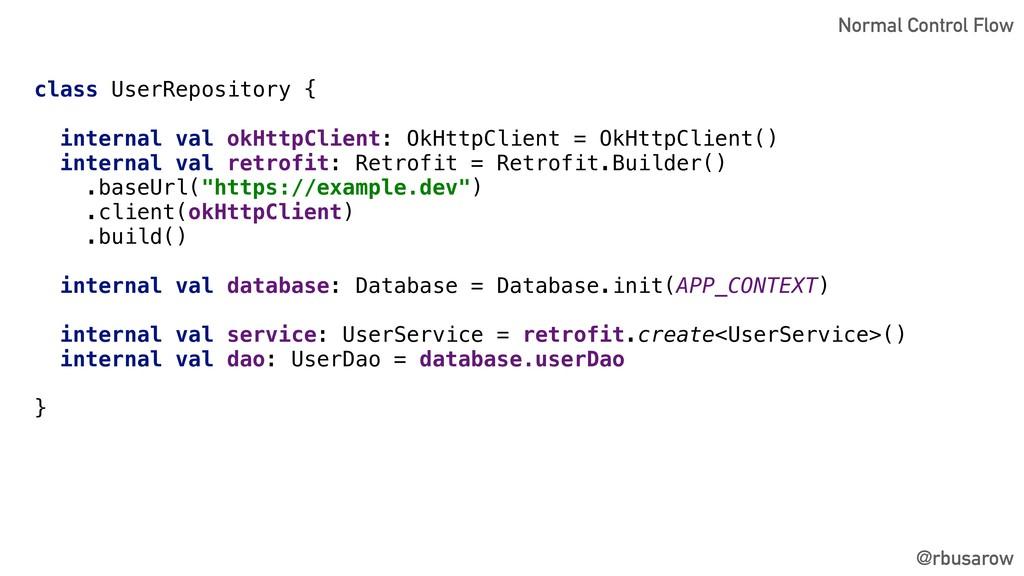 @rbusarow class UserRepository { internal val o...
