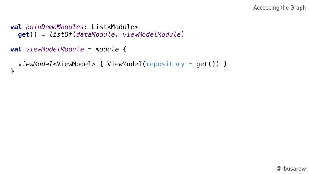 @rbusarow val koinDemoModules: List<Module> get...