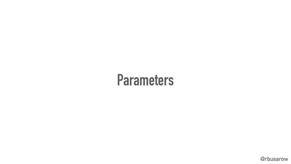 @rbusarow Parameters