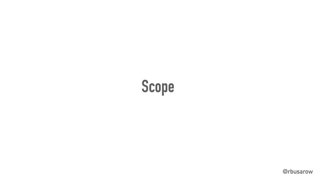 @rbusarow Scope