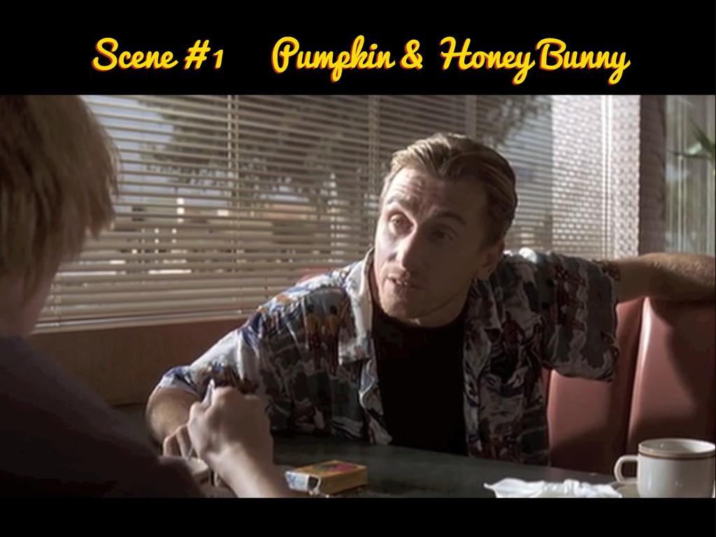 Scene # 1 Pumpkin & Honey Bunny