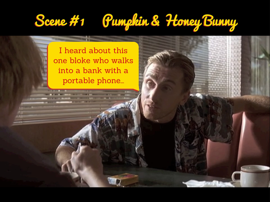 Scene # 1 Pumpkin & Honey Bunny I heard about t...