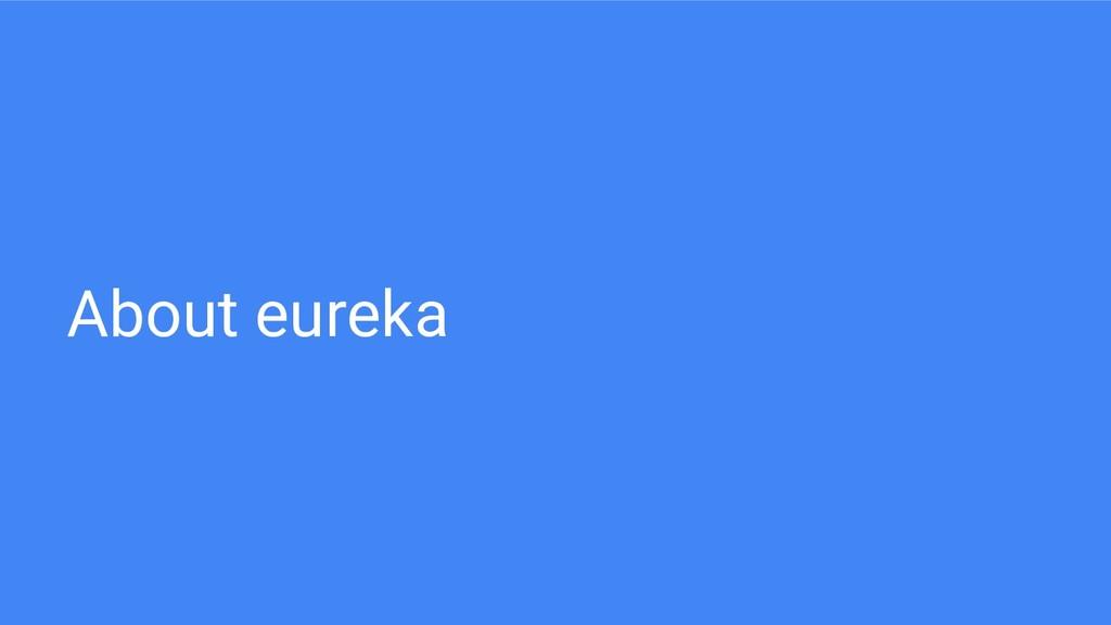 About eureka