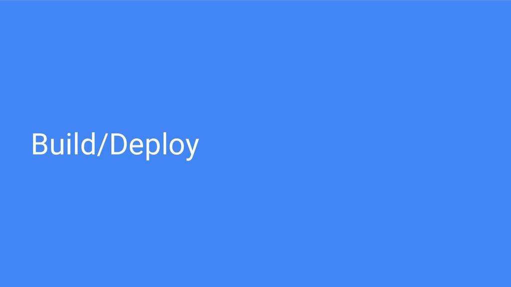 Build/Deploy
