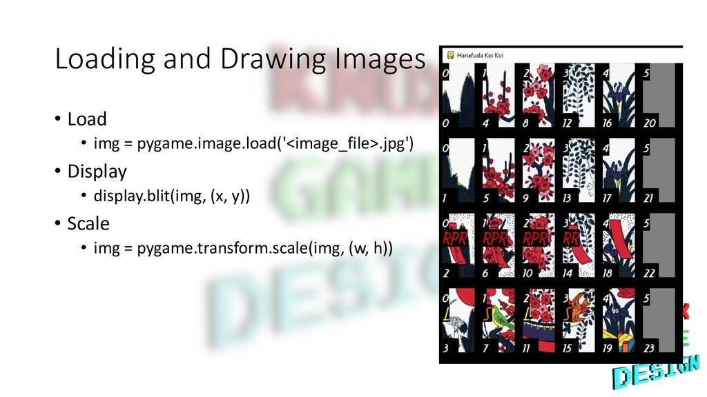 Loading and Drawing Images • Load • img = pygam...