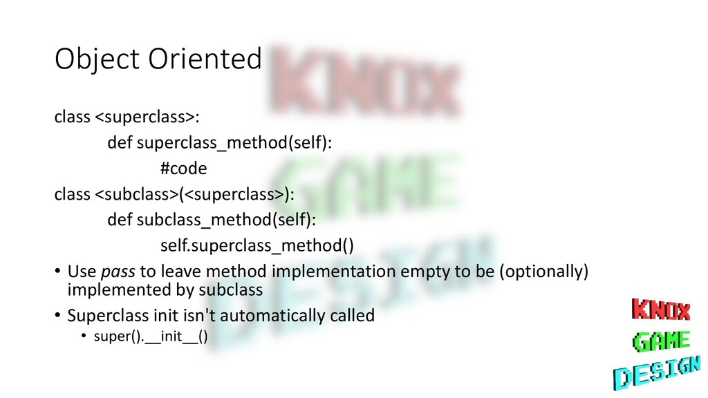 Object Oriented class <superclass>: def supercl...