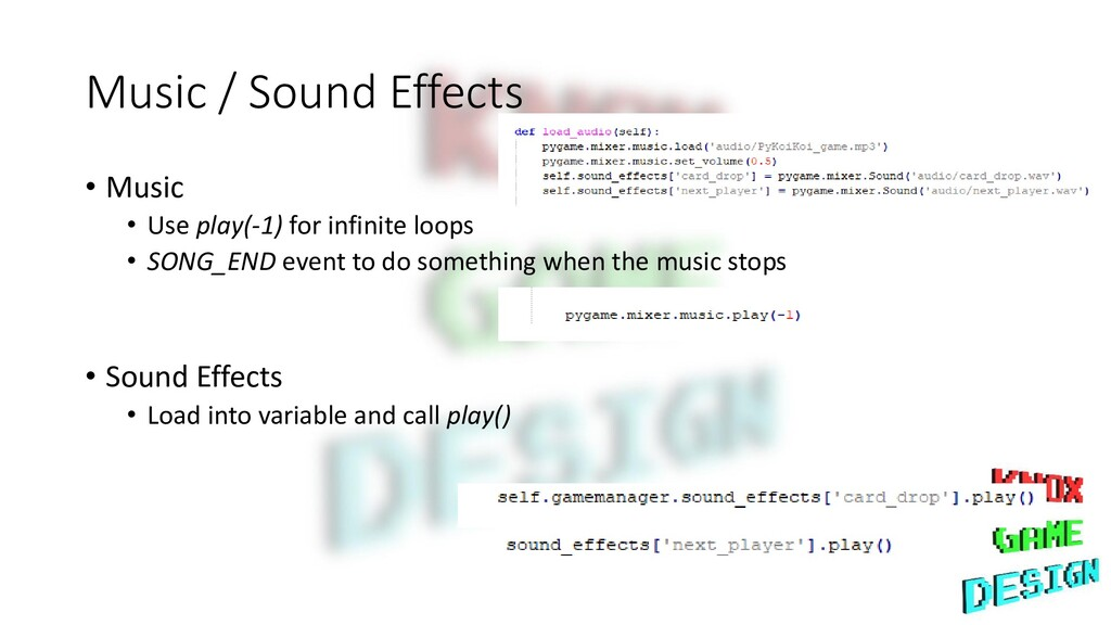 Music / Sound Effects • Music • Use play(-1) fo...