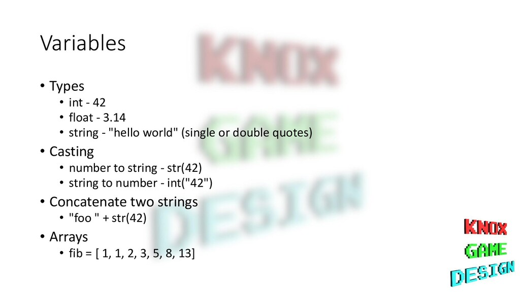 Variables • Types • int - 42 • float - 3.14 • s...