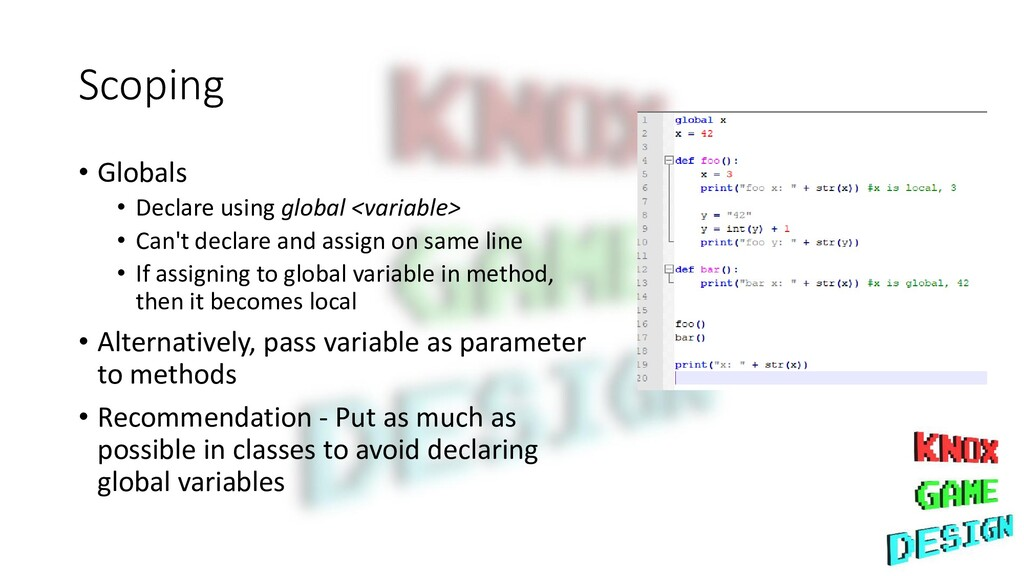 Scoping • Globals • Declare using global <varia...