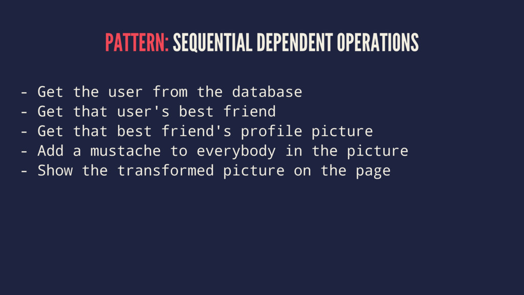 PATTERN: SEQUENTIAL DEPENDENT OPERATIONS - Get ...