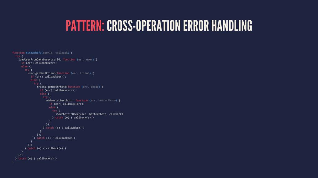 PATTERN: CROSS-OPERATION ERROR HANDLING functio...