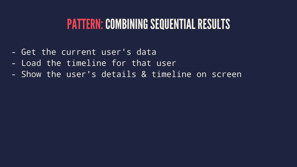 PATTERN: COMBINING SEQUENTIAL RESULTS - Get the...