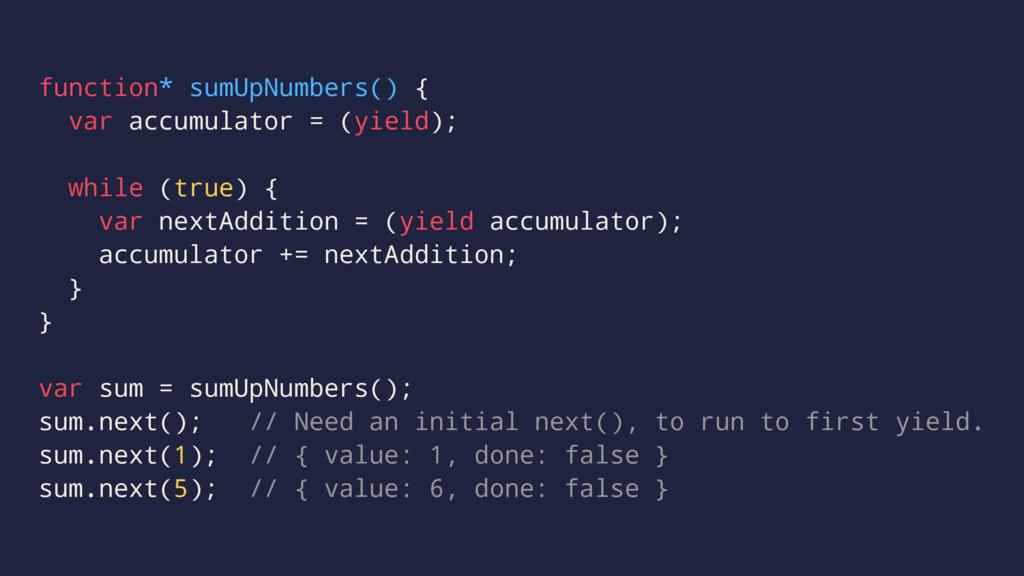 function* sumUpNumbers() { var accumulator = (y...
