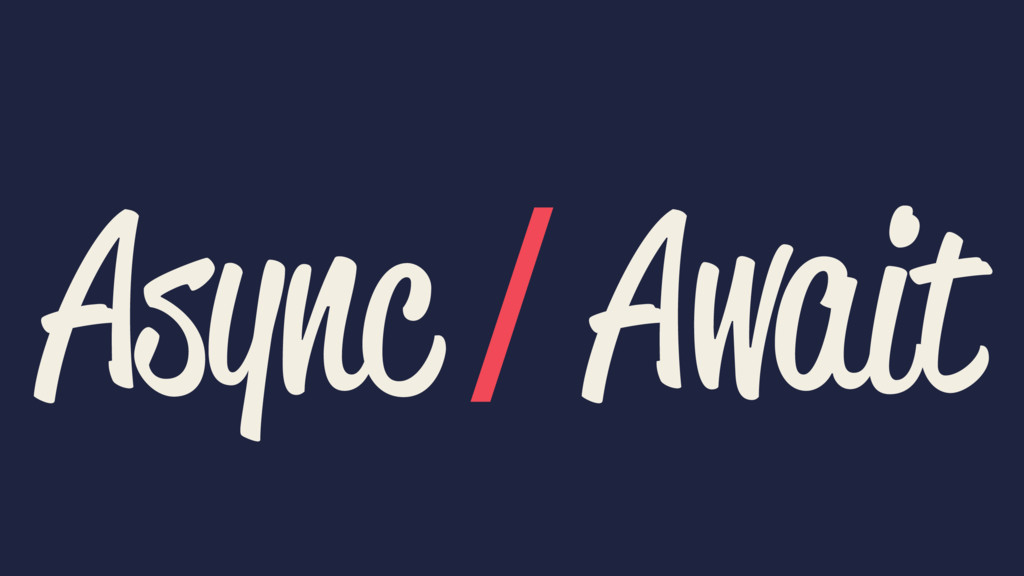 Async / Await