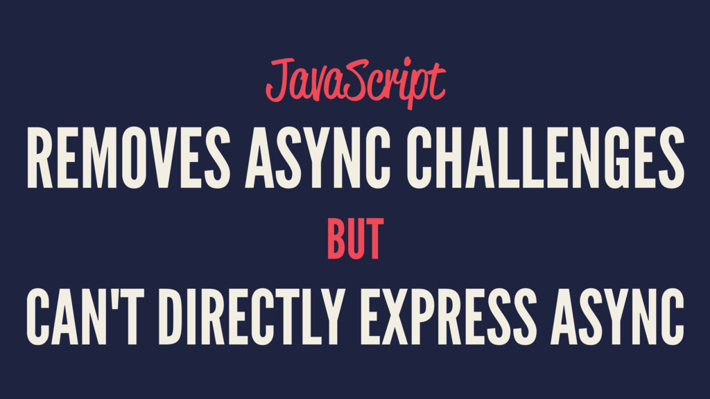 JavaScript REMOVES ASYNC CHALLENGES BUT CAN'T D...