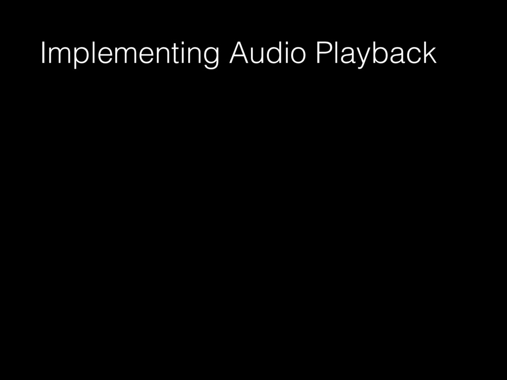 Implementing Audio Playback