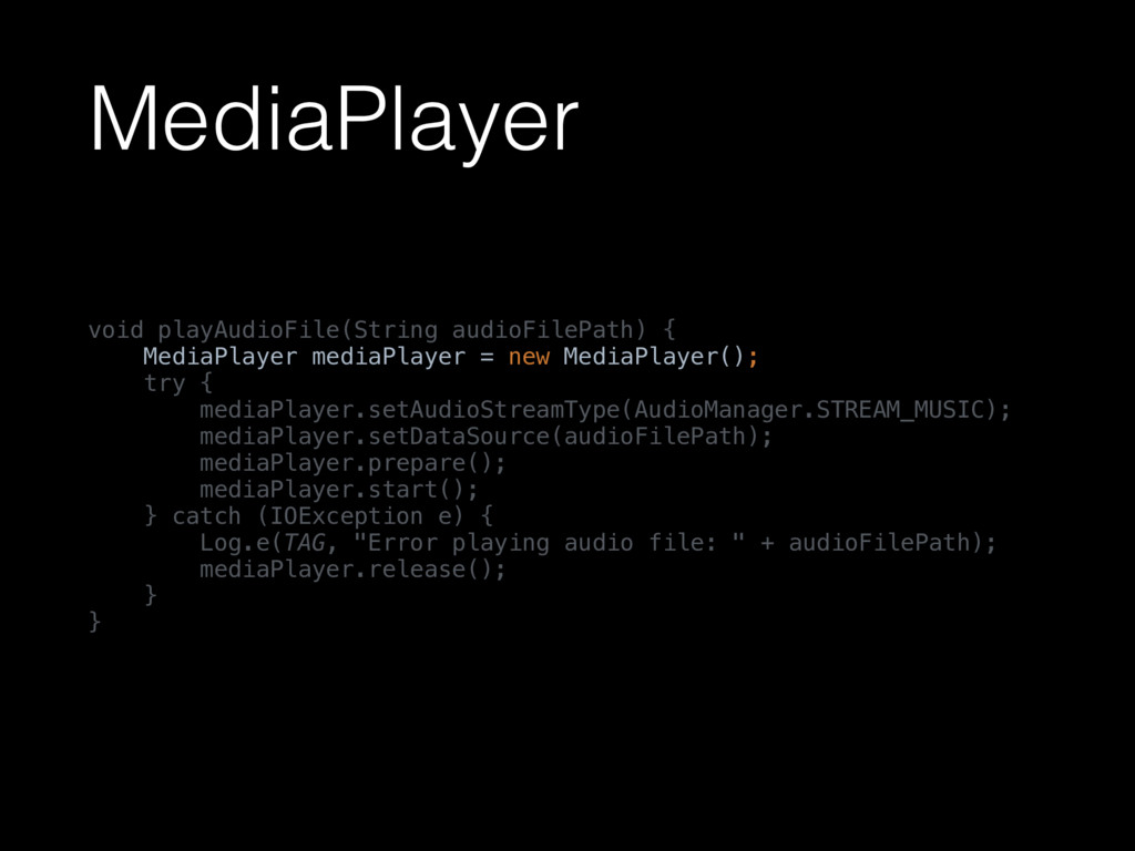 MediaPlayer void playAudioFile(String audioFile...