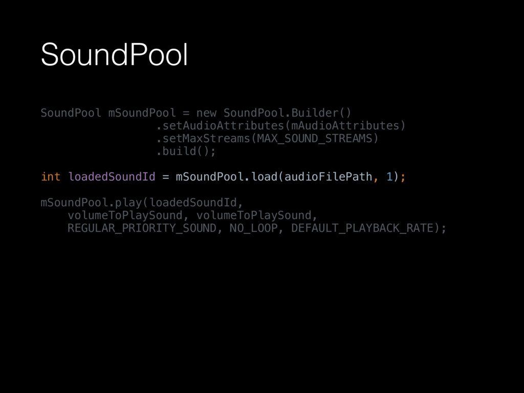 SoundPool SoundPool mSoundPool = new SoundPool....