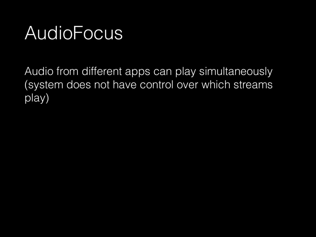 AudioFocus Audio from different apps can play s...