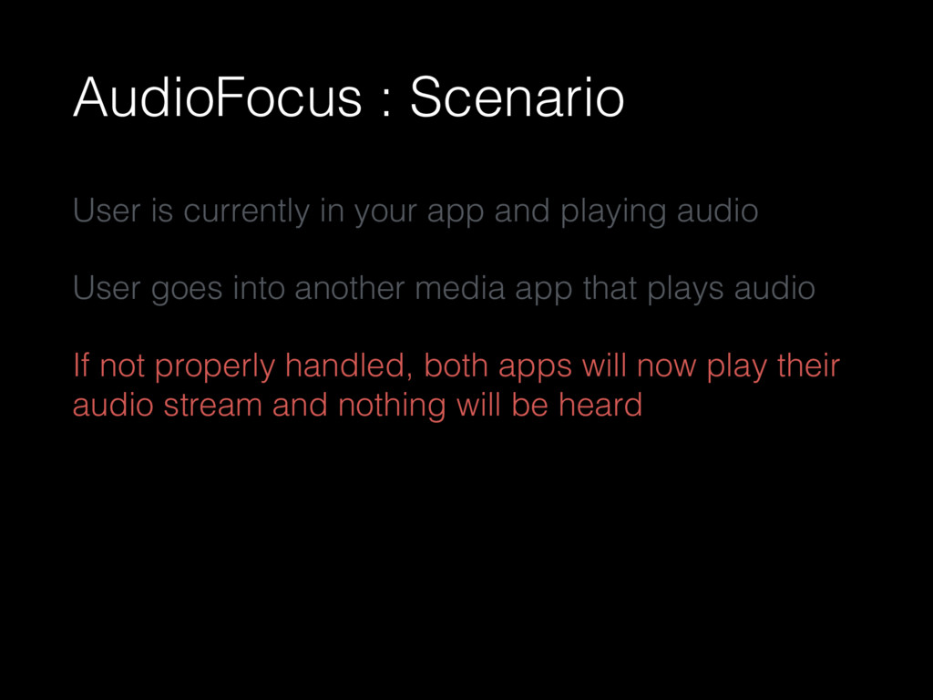 AudioFocus : Scenario User is currently in your...