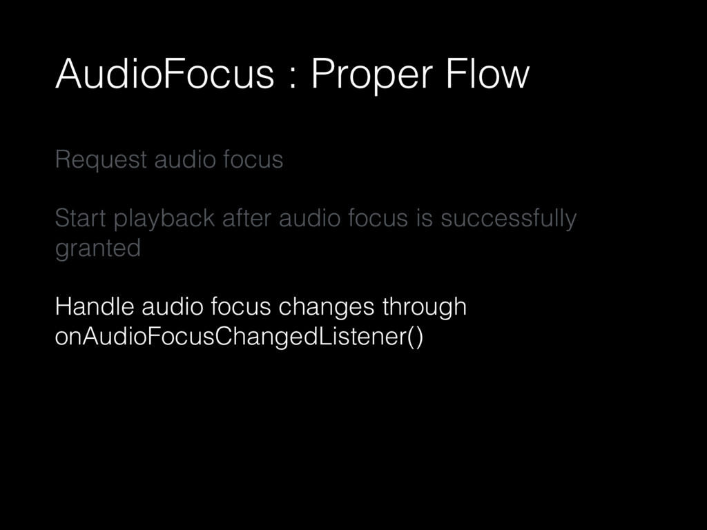 AudioFocus : Proper Flow Request audio focus St...