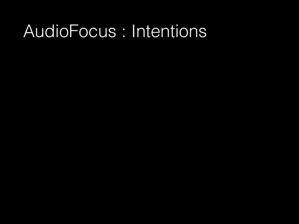 AudioFocus : Intentions